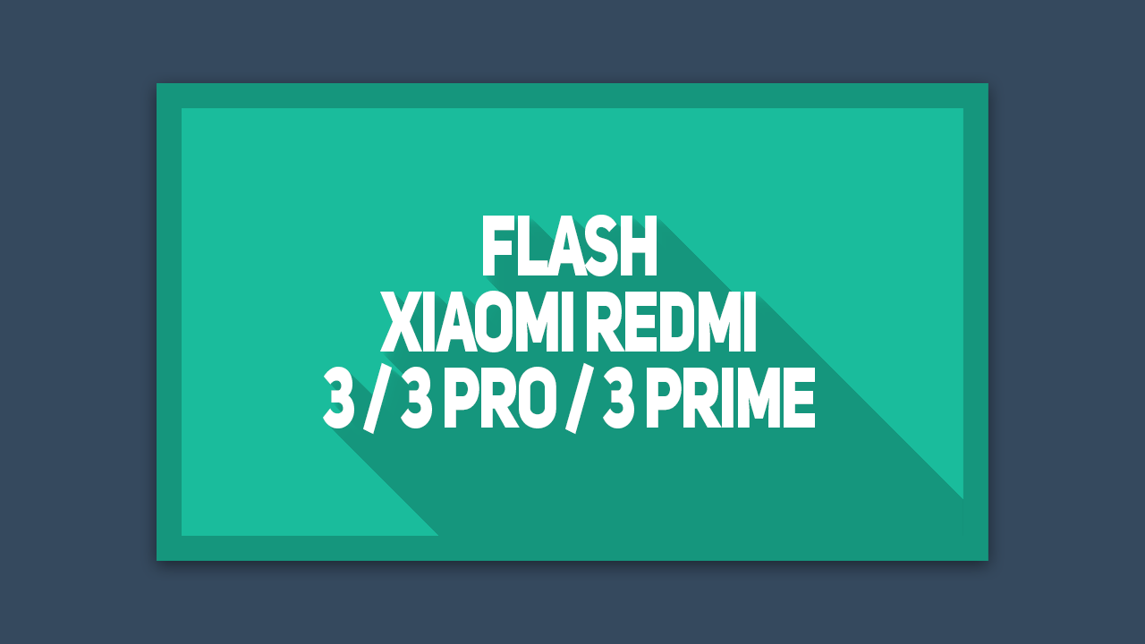 Cara Flash ROM Redmi 3, 3 Pro, 3 Prime