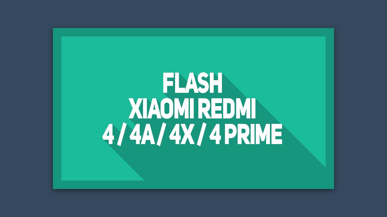 Cara Flash ROM Redmi 4 , 4A ,4x , 4 Prime , 4 Pro