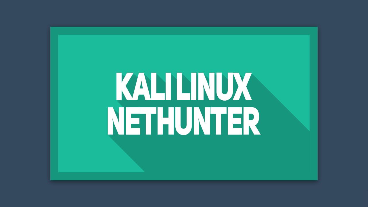 Cara Instal Kali Linux Nethunter
