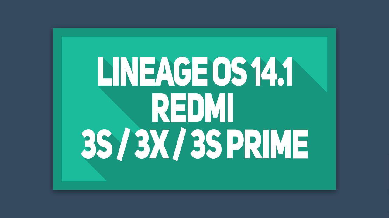 Cara Instal Lineage OS Redmi 3S, 3X ,3S prime