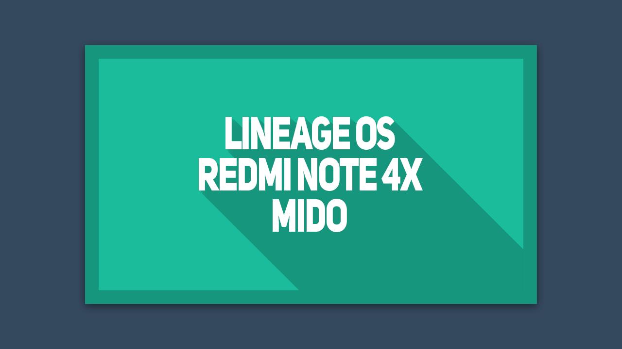 Cara Instal Lineage OS Redmi Note 4x Mido
