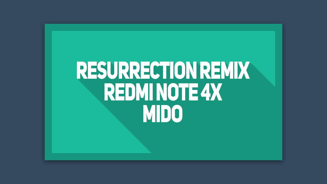 Cara Instal Resurrection Remix RedmI Note 4X Mido