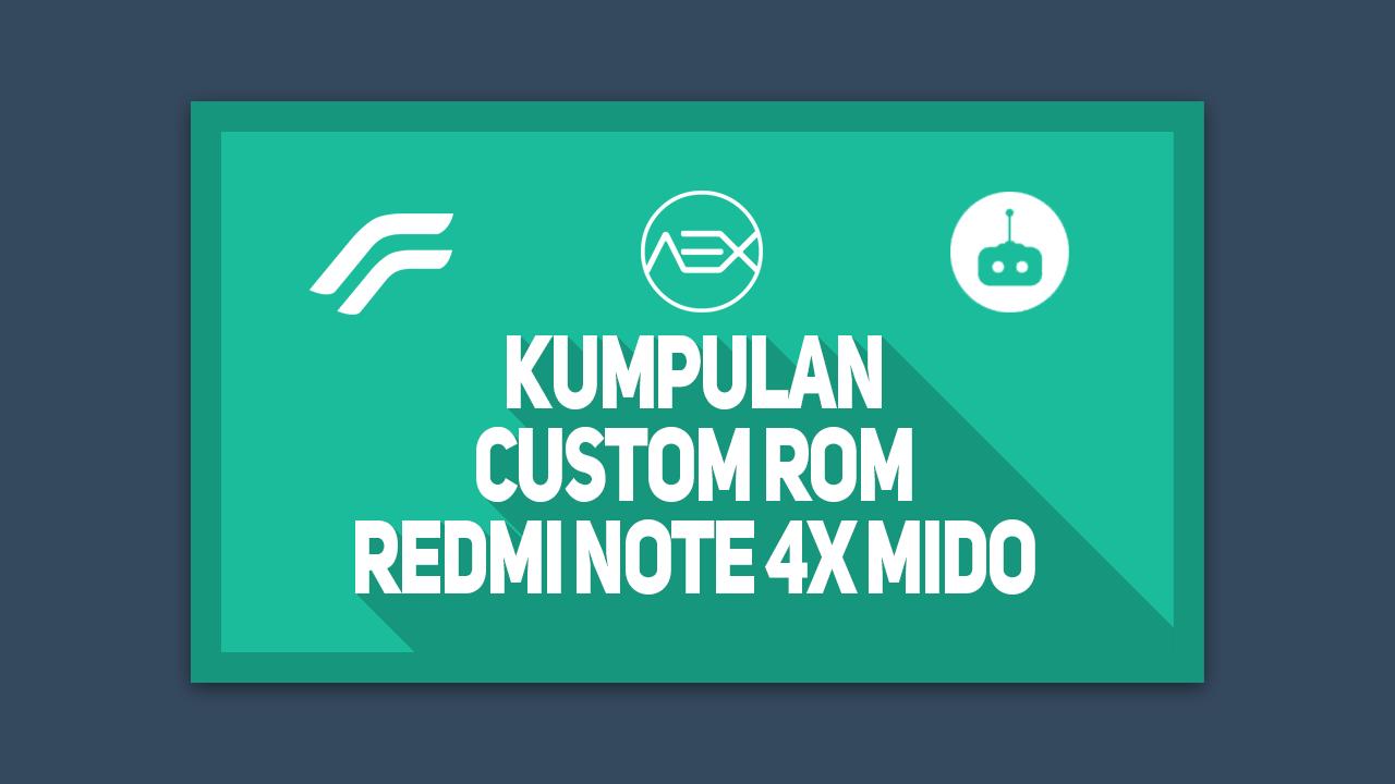 Kumpulan Custom ROM Redmi Note 4X Mido