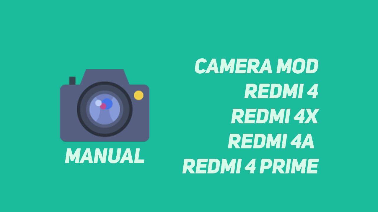 Kamera MOD dan Manual Camera Xiaomi Redmi 4 4X 4A 4 Prime